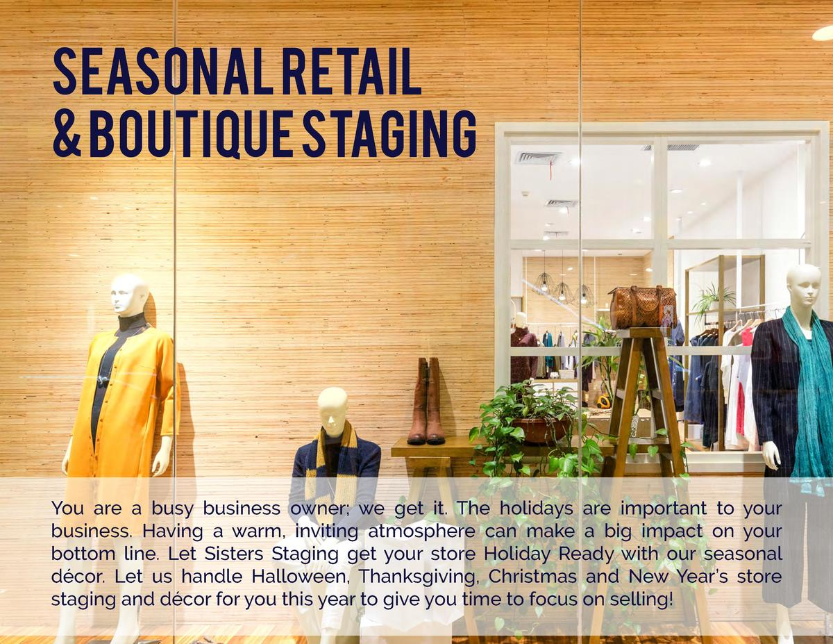 Seasonal Retail   Boutique Staging  You are a busy business owner  we get it. The holidays are important to your business....
